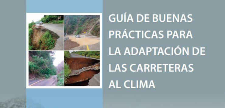 Guía de Buenas Prácticas para la Adaptación de las Carreteras al Clima